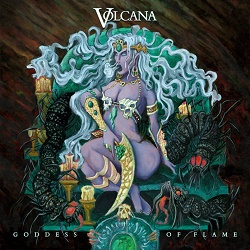 VOLCANA (US) / Goddess Of Flame