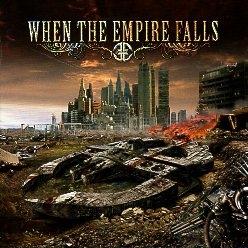 WHEN THE EMPIRE FALLS (Finland) / When The Empire Falls