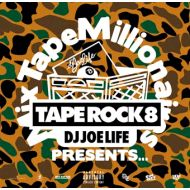 DJ JOE LIFE / TAPE ROCK 8