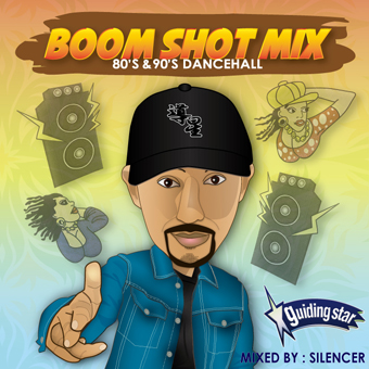 SILENCER fr.GUIDING STAR / BOOM SHOT MIX 80'S & 90'S DANCEHALL