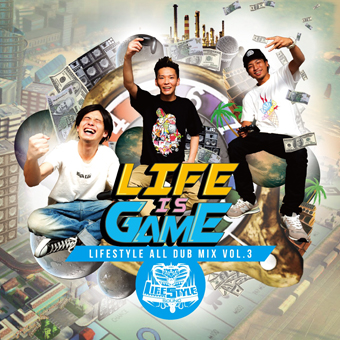 7月5日発売 LIFE STYLE / LIFE IS GAME -LIFE STYLE ALL DUB MIX vol.3-