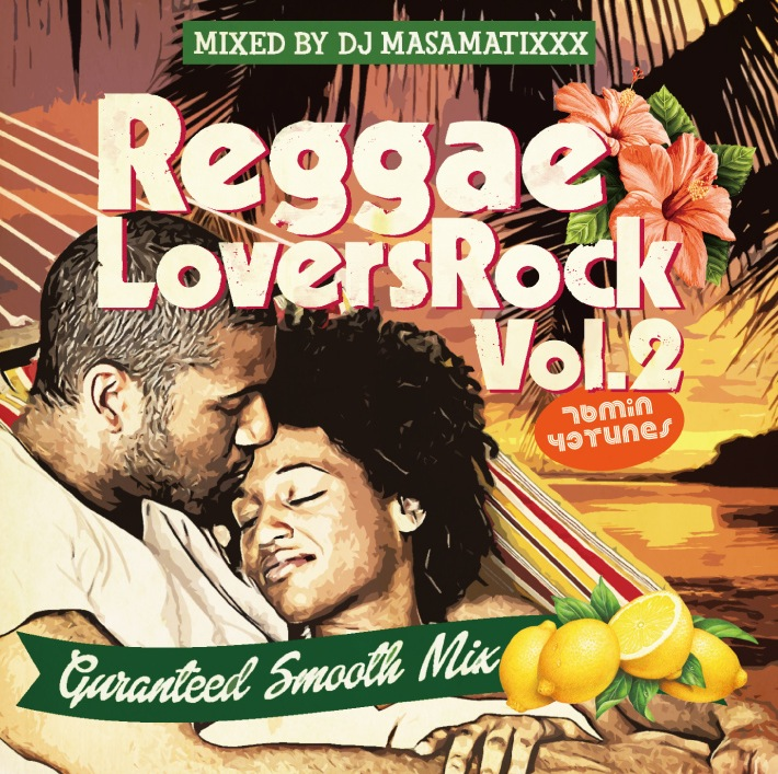 DJ MASAMATIXXX / REGGAE LOVERS ROCK vol.2