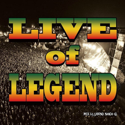 SOUND NAKA-G / LIVE of LEGEND