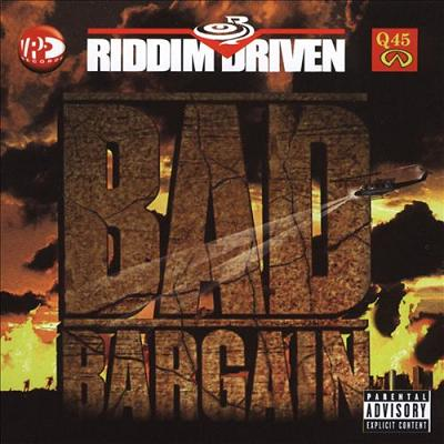 V.A. / RIDDIM DRIVEN -BAD BARGAIN-