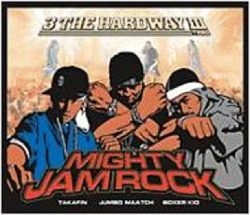 MIGHTY JAM ROCK / 3 THE HARDWAY 3