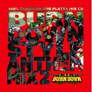 BURN DOWN / BURN DOWN STYLE-ANTHEM MIX 2-(CD)