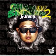 Jr.BONG / CHAIN SMOKERS MIX 2(CD)