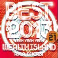 DJ WELTH ISLAND a.k.a DJ KIRIST / YEAH 3× vol,21 BEST OF 2013(CD)
