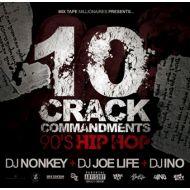 DJ NONKEY,DJ JOE LIFE & DJ INO / 10 CRACK COMMANDMENTS -90's HIP HOP