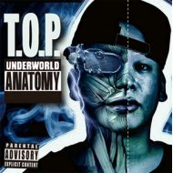 T.O.P / UNDERWORLD ANATOMY