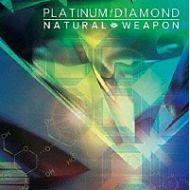 NATURAL WEAPON / PLATINUM / DIAMOND