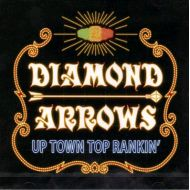 DIAMOND ARROWS / UP TOWN TOP RANKIN
