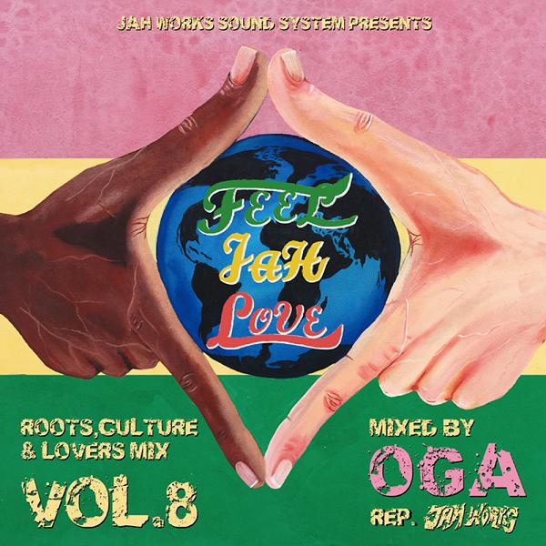 OGA from JAH WORKS / FEEL JAH LOVE VOL.8