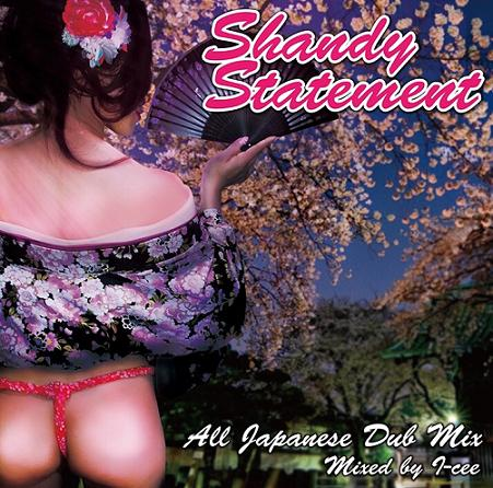 I-CEE from SHANDY O.M.Z SOUND / SHANDY STATEMENT -JAPANESE ALL DUB PLATE MIX-