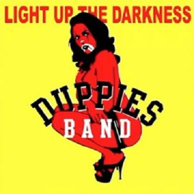 DUPPIES BAND / LIGHT UP THE DARKNESS
