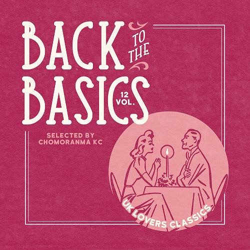 CHOMORANMA SOUND / BACK TO THE BASICS VOL.12 -UK LOVERS CLASSICS-