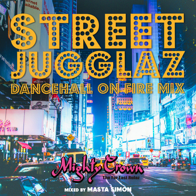 MIGHTY CROWN / STREET JUGGLAZ -DANCEHALL ON FIRE MIX-