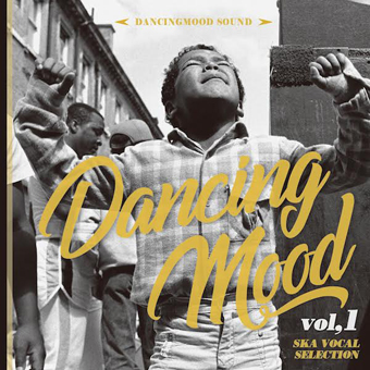 DANCINGMOOD / DANCING MOOD Vol,1 -SKA VOCAL SELECTION-