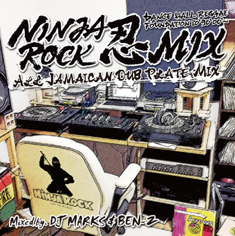 NINJA ROCK / NINJA ROCK 忍MIX -ALL JAMAICAN DUB PLATE MIX-
