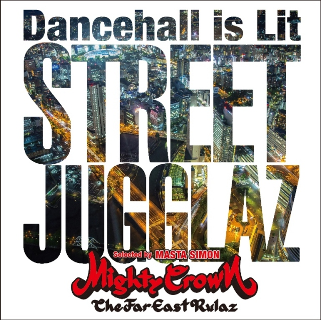 MIGHTY CROWN / STREET JUGGLAZ -Dancehall is Lit-