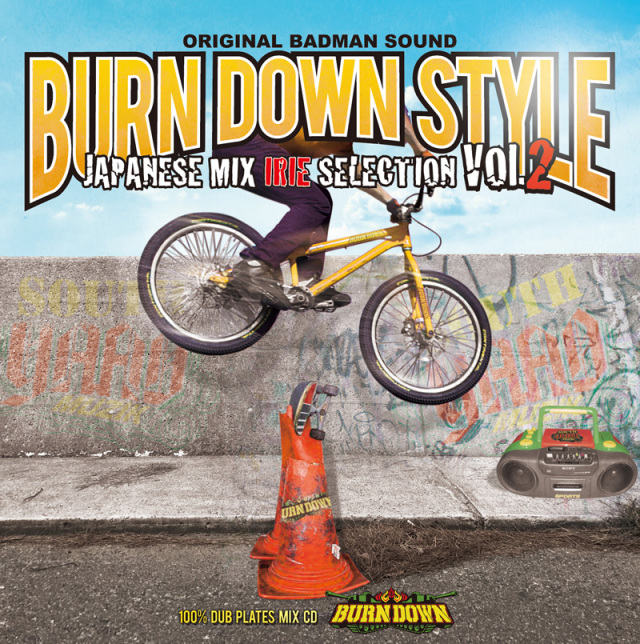 BURN DOWN / BURN DOWN STYLE JAPANESE MIX -IRIE SELECTION vol.2-