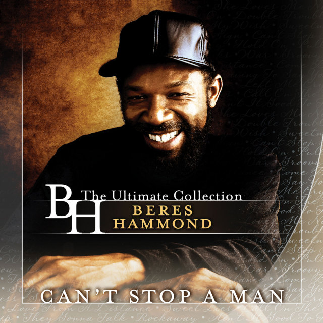 BERES HAMMOND / CAN'T STOP A MAN -BERES HAMMOND The Ultimate Collection-