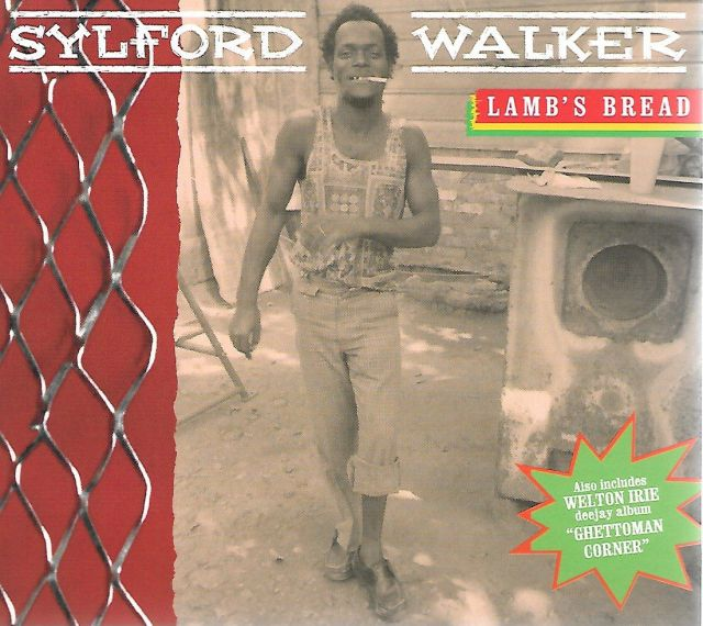 SYLFORD WALKER / LAMB'S BREAD + (WELTON IRIE / GHETTOMAN CORNER)