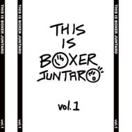 BOXER JUNTARO / THIS IS BOXER JUNTARO VOL.1