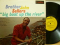 BROTHER JOHN SELLERS ブラザー・ジョン・セラーズ / Big Boat Up The River