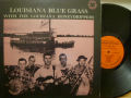 THE LOUISIANA HONEYDRIPPERS ルイジアナ・ハニードリッパーズ / Louisiana Blue Grass With The Louisiana Honeydrippers
