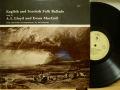A.L.LLOYD AND EWAN MacCOLL/ English and Scottish Folk Ballads