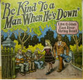 EDEN & JOHN'S EAST RIVER STRING BAND / Be Kind To A Man When He's Down