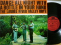 THE LAUREL RIVER VALLEY BOYS ローレル・リバー・ヴァレー・ボーイズ / Dance All Night With A Bottle In Your Hand