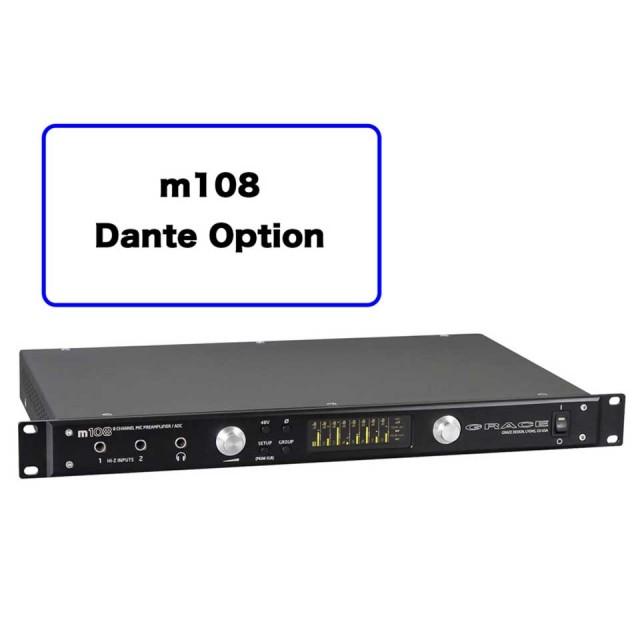 GRACE design/m108 Dante Option
