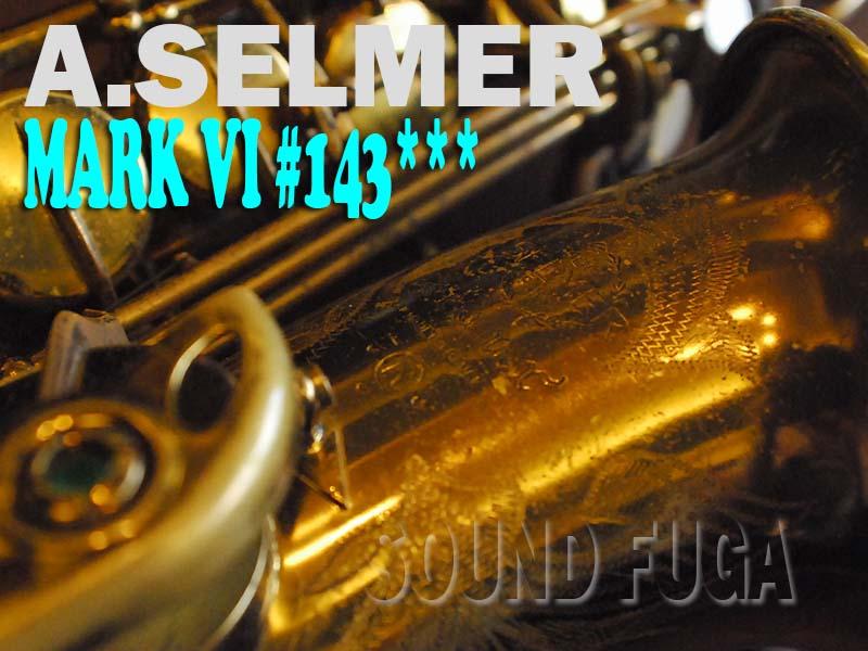 A.SELMER MARK VI 143千番 オリジナルラッカー80% アルトサックス