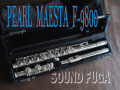 PEARL MAESTA F-9800 ハンドメイド 総銀フルート