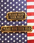 真鍮サインプレート ダルトン PLEASE MIND YOUR HEAD 頭に注意看板 アメリカ雑貨屋 サンブリッヂ