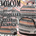 VOLCOM/ボルコム SCHOOL YARD CANVAS BACKPACK NPK バックパック リュック