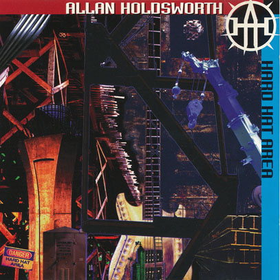 ALLAN HOLDSWORTH/Hard Hat Area(Used CD) (1993) (アラン・ホールズワース/UK,USA)
