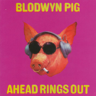 BLODWYN PIG/Ahead Rings Out (1969/1st) (ブロードウィン・ピッグ/UK)