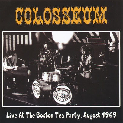COLOSSEUM/Live At The Boston Tea Party: August 1969 (1969/Live) (コロシアム/UK)