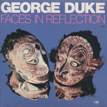 GEORGE DUKE/Faces In Reflection (1974/6th) (ジョージ・デューク/USA)