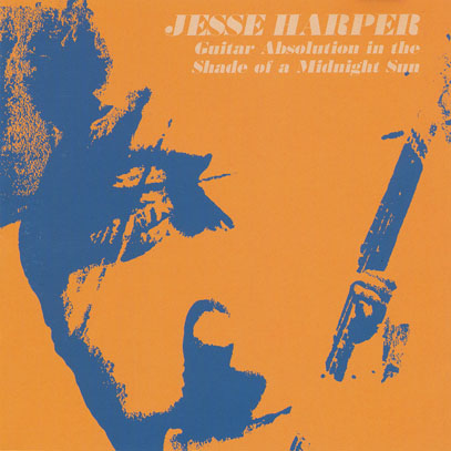 JESSE HARPER/Guitar Absolution In The Shade Of A Midnight Sun (1969/Unreleased) (ジェシー・ハーパー/New Zealand)