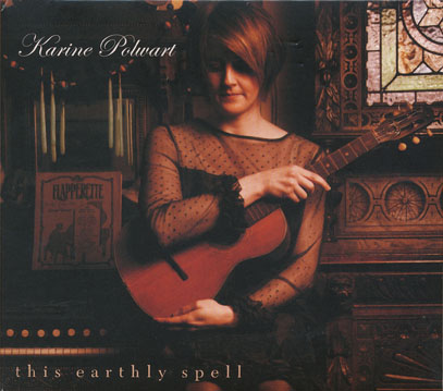 KARINE POLWART/This Earthly Spell (2008/4th) (カリーネ・ポルワート/UK)