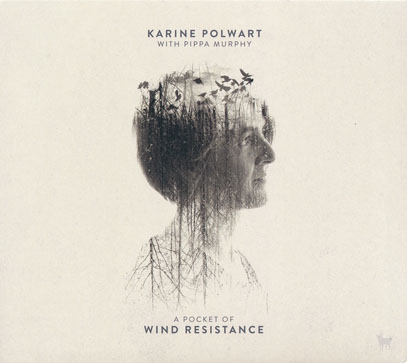 KARINE POLWART(with PIPPA MURPHY)/A Pocket Of Wind Resistance (2017/6th) (カリーネ・ポルワート/UK)