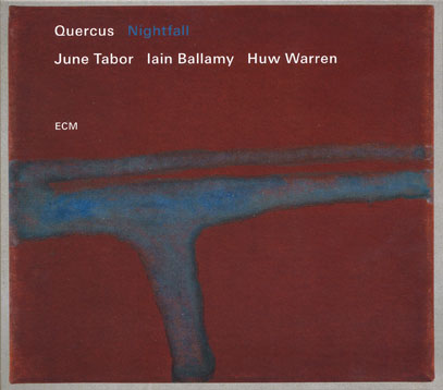 QUERCUS(JUNE TABOR/IAIN BALLAMY/HUW WARREN)/Nightfall (2017/2nd) (クエルクス/UK)