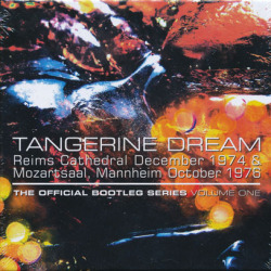 TANGERINE DREAM/The Official Bootleg Series Volume One (1974+76/Live ...