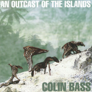 COLIN BASS/An Outcast Of The Islands (1998/1st) (����С���/UK)