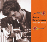 JOHN RENBOURN/Attic Tapes (1960s/Unreleased) (����󡦥��ܡ���/UK)