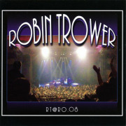 ROBIN TROWER/RT @ RO.08 (2008/Live) (ロビン・トロワー/UK)